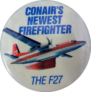 Badge promotionnel pour le bombardier d'eau Firefighter de Conair à partir du Fokker F27-600